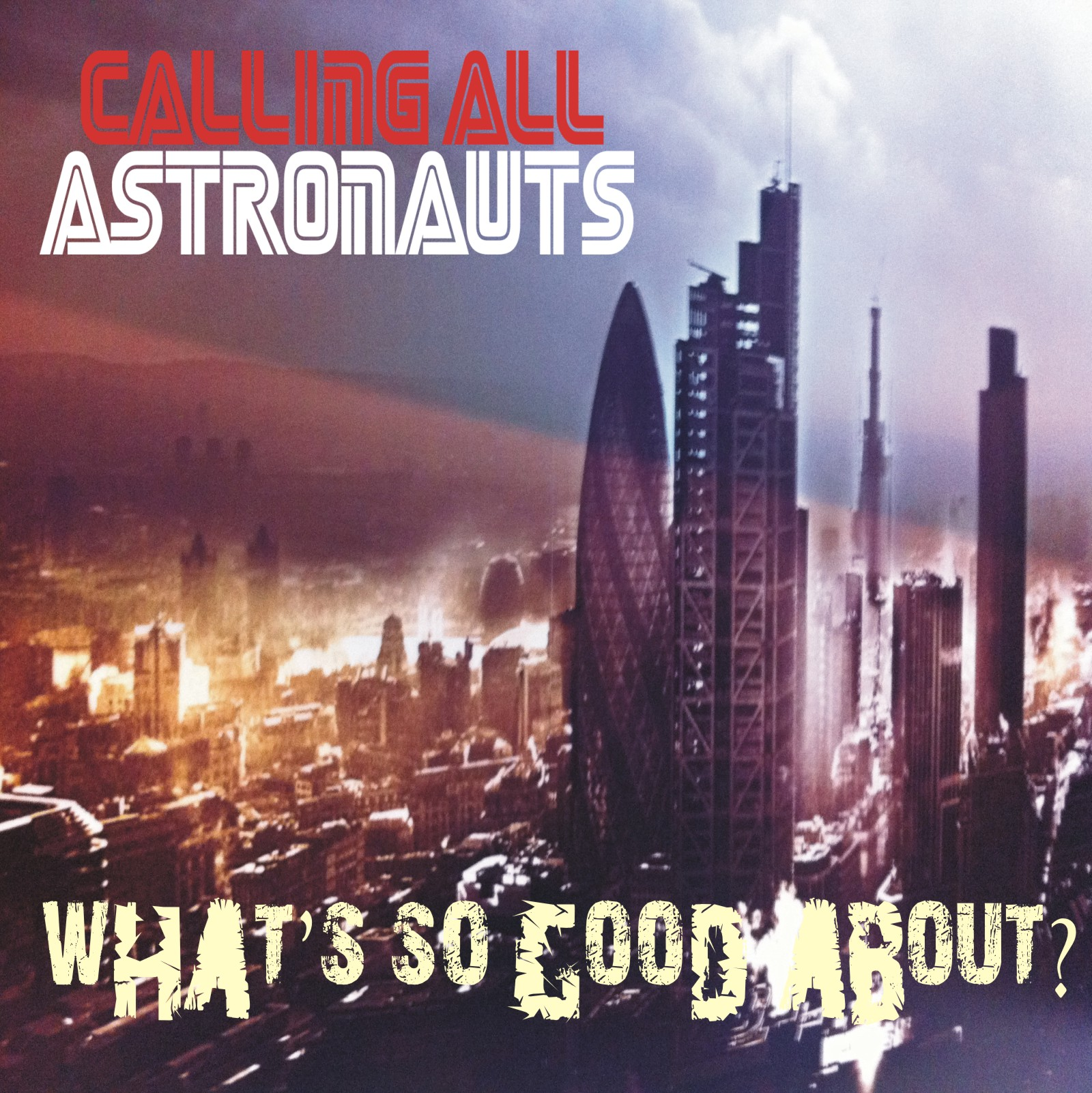 Calling All Astronauts - What's So Good About?