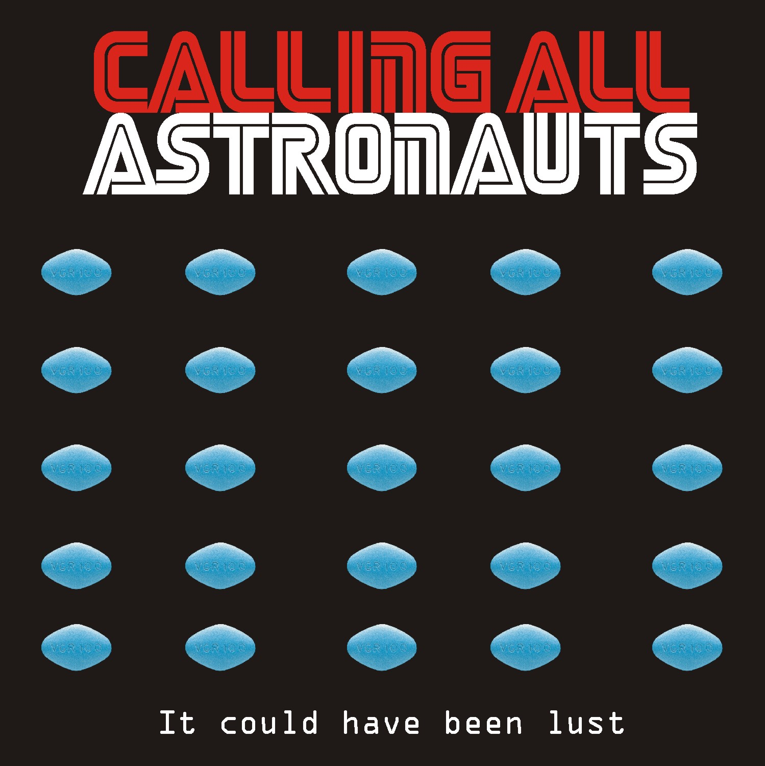 Calling All Astronauts - It Could Have Been Lust