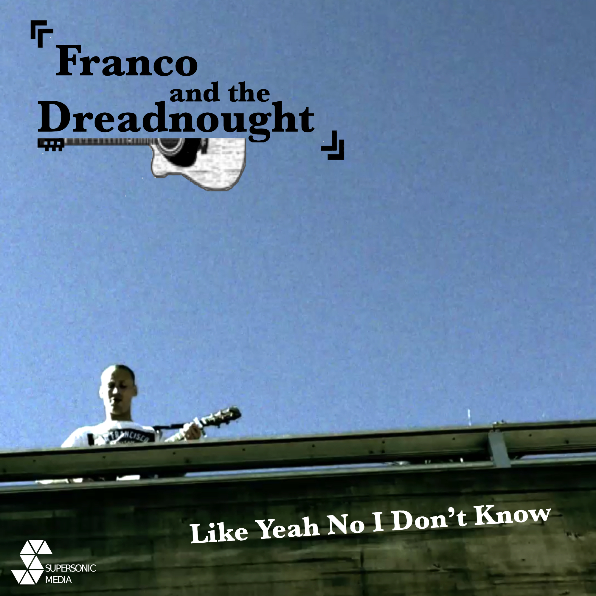 Franco & The Dreadnought - Like Yeah No I Don't Know