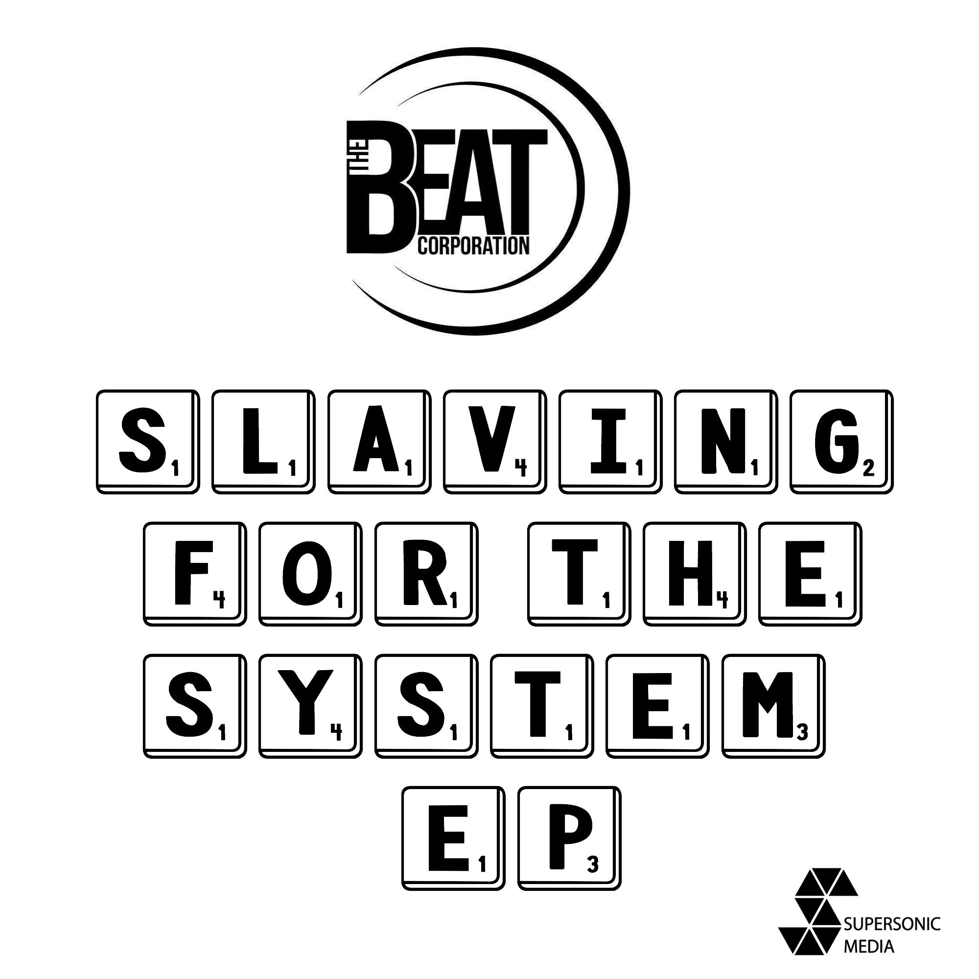 The Beat Corporation - Slaving For The System