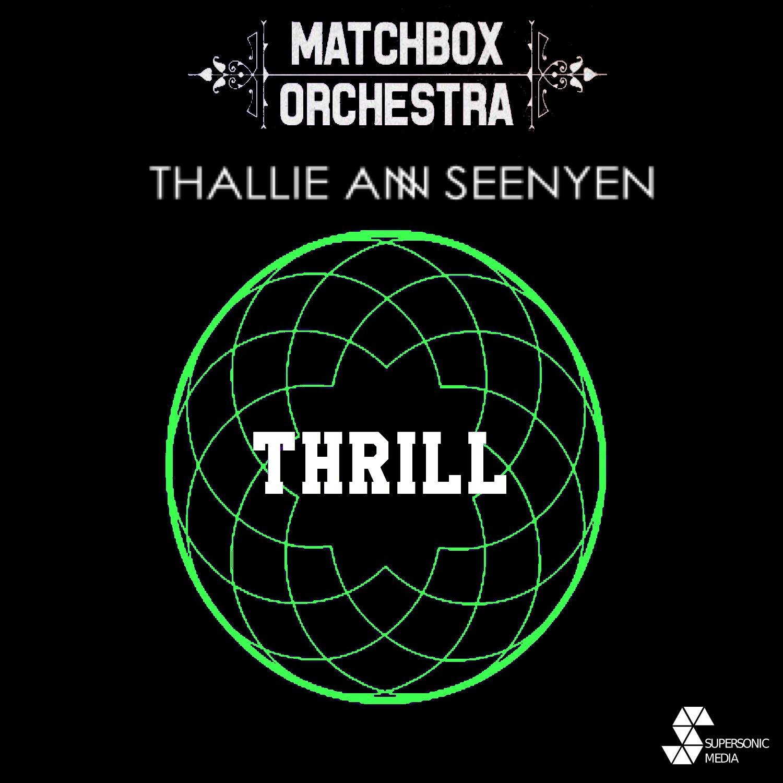 Matchbox Orchestra & Thallie Ann Seenyen - Thrill